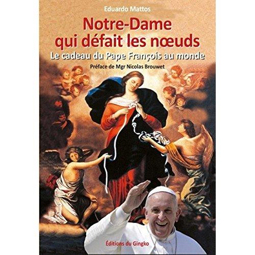 NOTRE-DAME QUI DEFAIT LES NOEUDS. LE CADEAU DU PAPE FRANCOIS AU MONDE