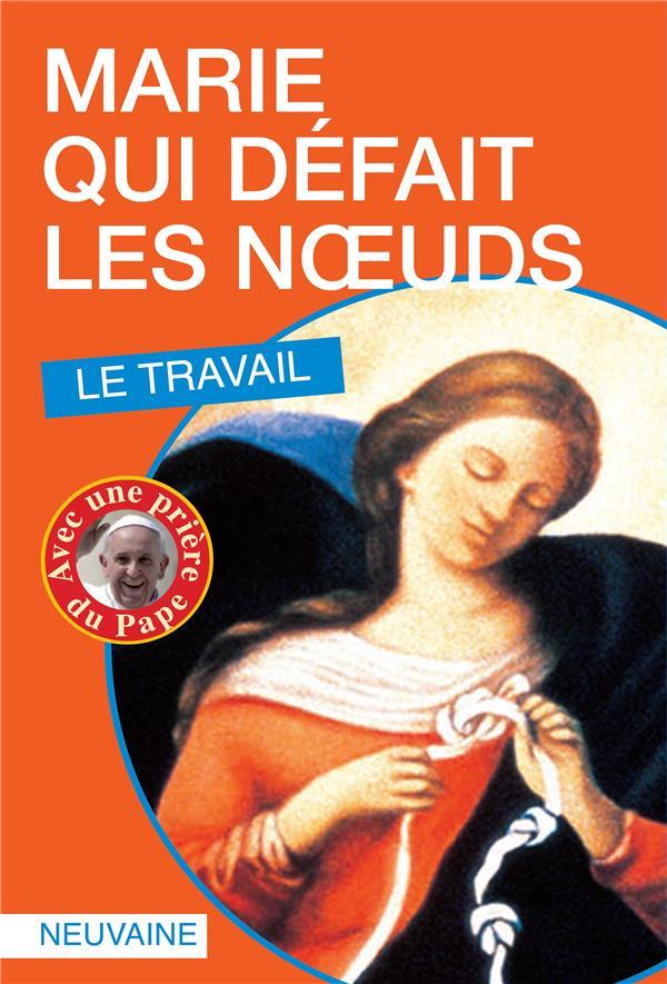 MARIE QUI DEFAIT LES NOEUDS. LE TRAVAIL
