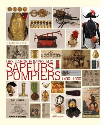 GARDE POMPES AUX SAPEURS POMPIERS : 1490 1900 (DES)