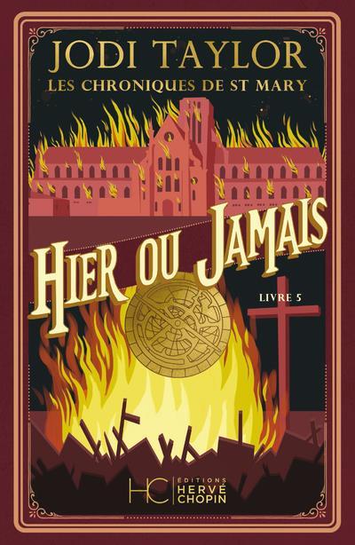 LES CHRONIQUES DE ST MARY - TOME 5 HIER OU JAMAIS - VOL05