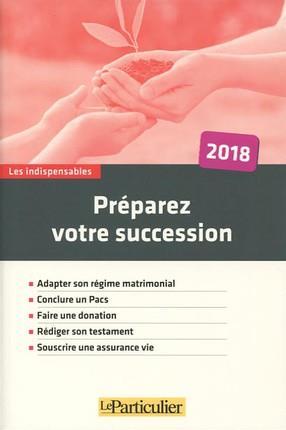 PREPAREZ VOTRE SUCCESSION 2018