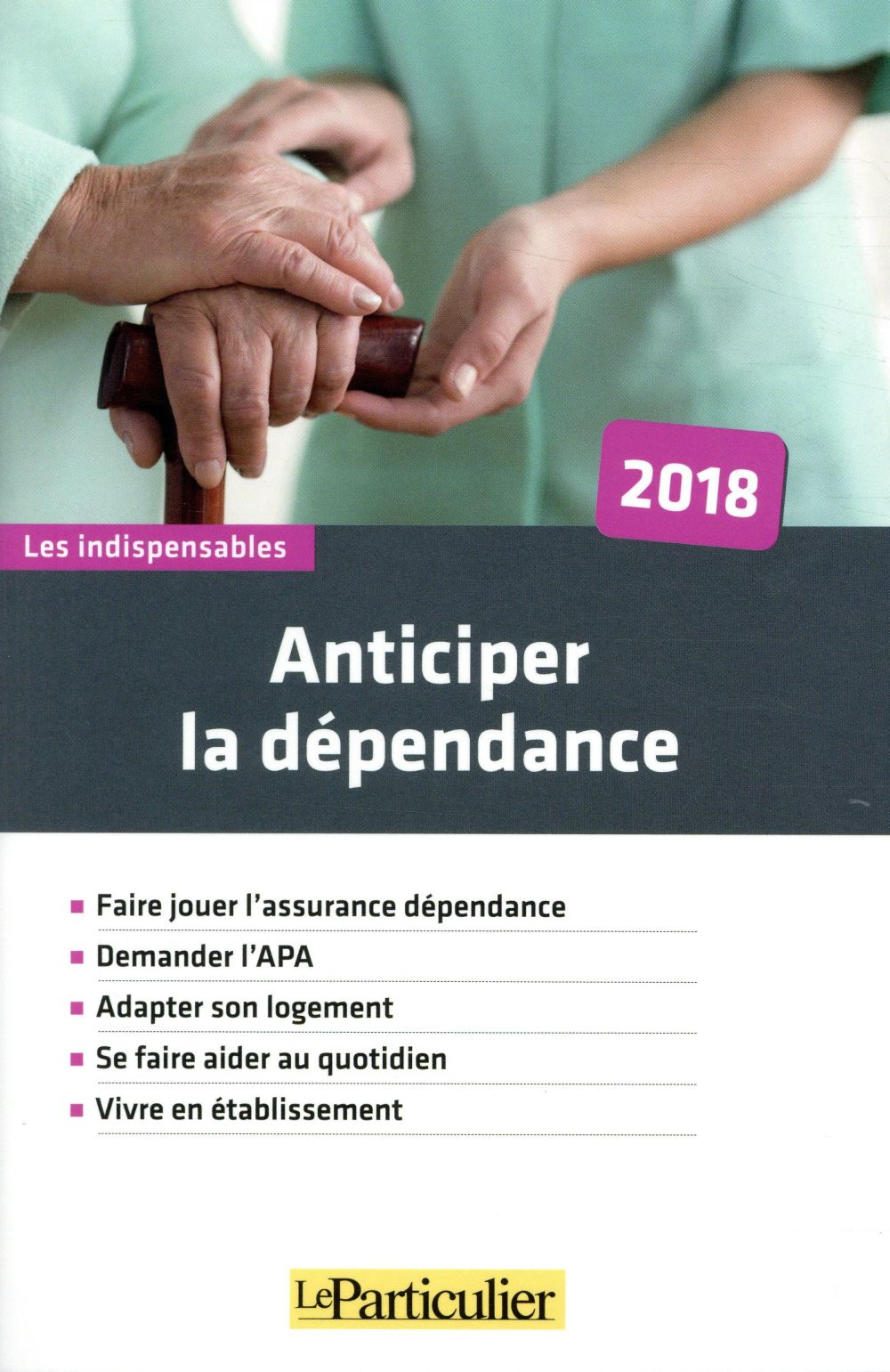 ANTICIPER LA DEPENDANCE 2018