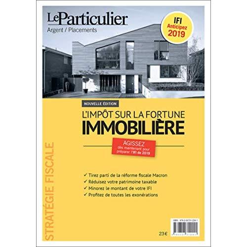 L IMPOT SUR LA FORTURE IMMOBILIERE - IFI ANTICIPEZ 2019