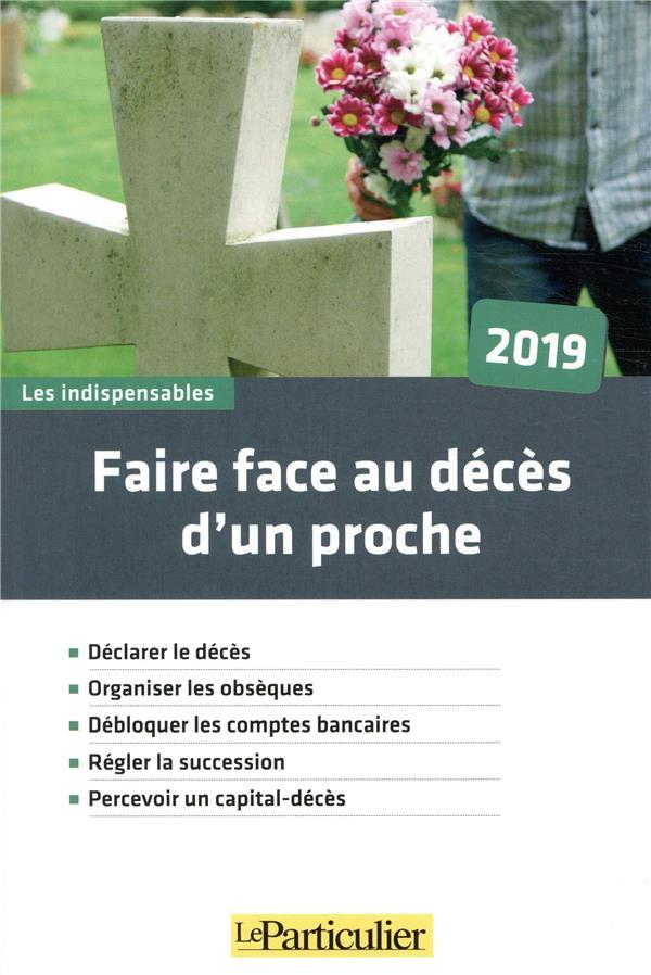 FAIRE FACE AU DECES D UN PROCHE - DECLARER LE DECES  ORGANISER LES OBSEQUES  DEBLOQUER LES COMPTES B