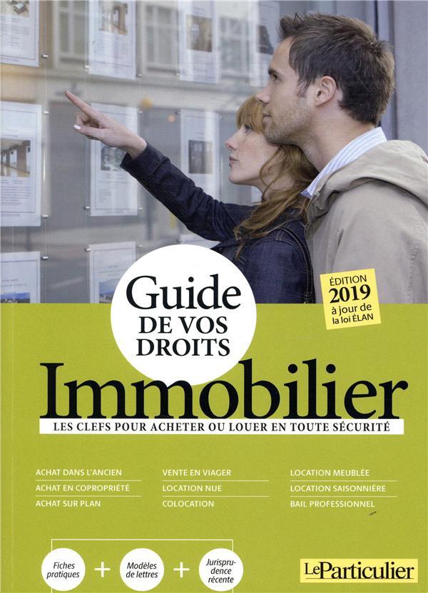 IMMOBILIER 2019 - LES CLEFS POUR ACHETER OU LOUER EN TOUTE SECURITE