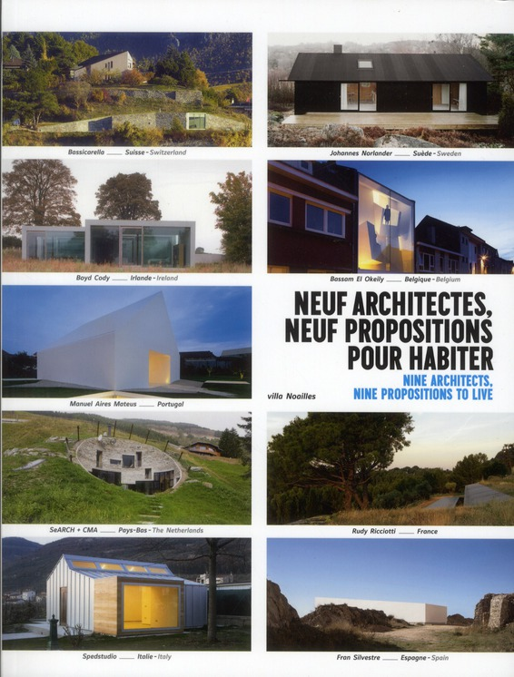 NEUF ARCHITECTES, NEUF PROPOSITIONS POUR HABITER. NINE ARCHITECTS, NINE PROPOSIT