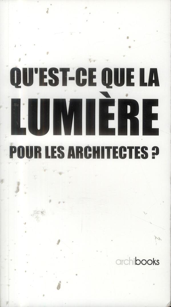 QU'EST-CE QUE LA LUMIERE POUR LES ARCHITECTES ?