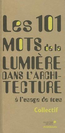 LES 101 MOTS DE LA LUMIERE DANS L ARCHITECTURE