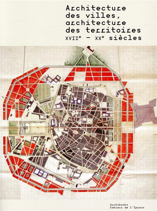 ARCHITECTURE DES VILLES  ARCHITECTURE DES TERRITOIRES XVIIE XXE SIECLES