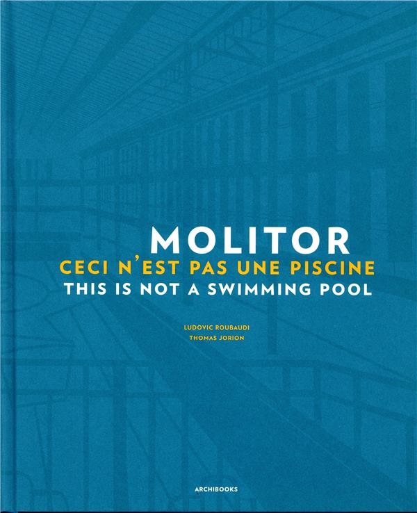 MOLITOR - CECI N'EST PAS UNE PISCINE - THIS IS NOT A SWIMMING POOL