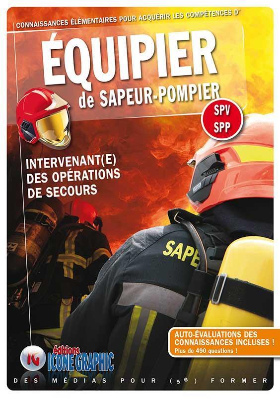 """LIVRE """"EQUIPIER DE SAPEUR-POMPIER - INTERVENANT(E) DES OPERATIONS DE SECOURS"""""""
