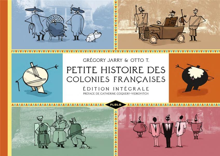 PETITE HISTOIRE DES COLONIES FRANCAISES ED. INTEGRALE