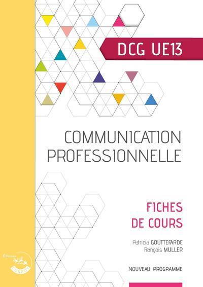 COMMUNICATION PROFESSIONNELLE - FICHES DE COURS DCG UE13