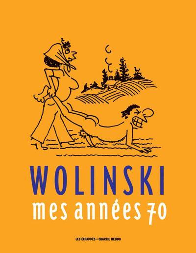 WOLINSKI, MES ANNEES 70