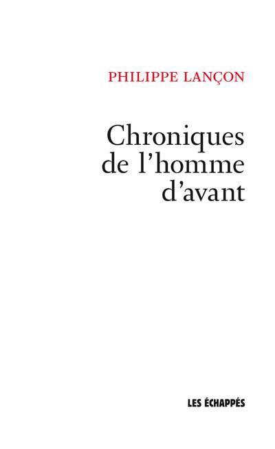 CHRONIQUES DE L'HOMME D'AVANT