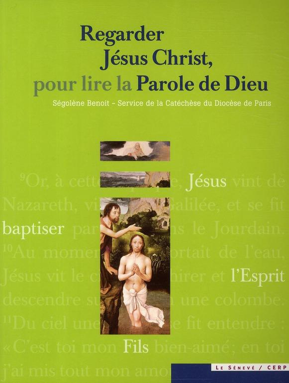 REGARDER JESUS CHRIST, POUR LIRE LA PAROLE DE DIEU - + CD AVEC LES 71 OEUVRES D'ART