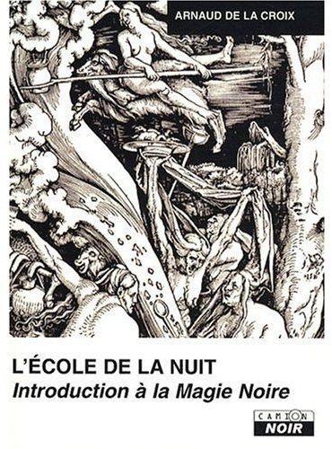 ECOLE DE LA NUIT INTRODUCTION A LA MAGIE NOIRE