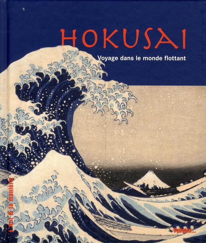 HOKUSAI. VOYAGE DANS LE MONDE FLOTTANT