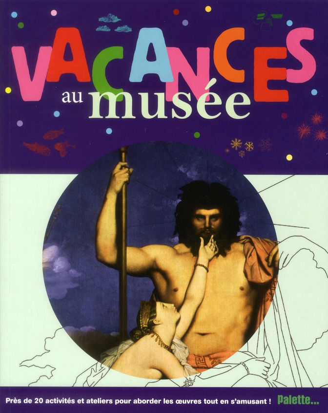 VACANCES AU MUSEE