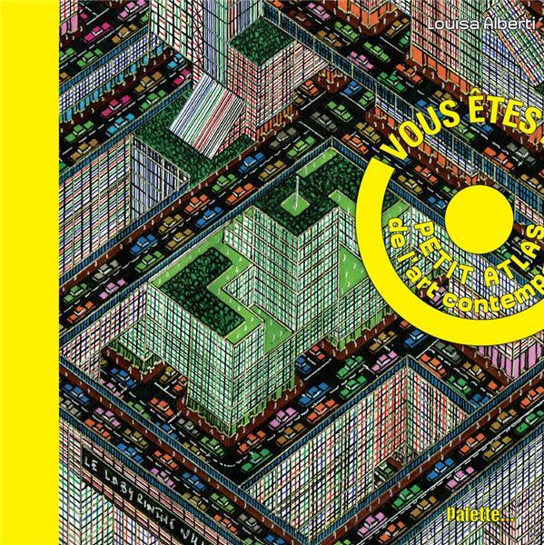 VOUS ETES ICI! ! PETIT ATLAS DE L'ART CO
