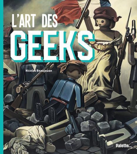 ART DES GEEKS (L')