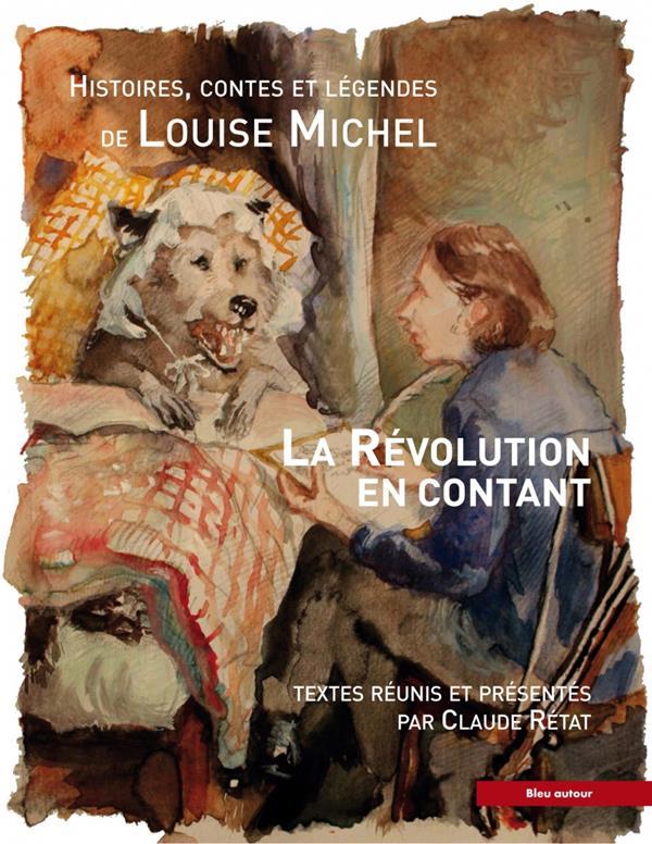 LA REVOLUTION EN CONTANT - HISTOIRES, CONTES ET LEGENDES DE