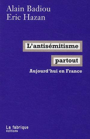 L' ANTISEMITISME PARTOUT - AUJOURD'HUI EN FRANCE