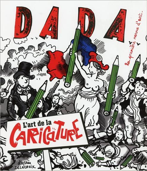 L'ART DE LA CARICATURE (REVUE DADA 220)
