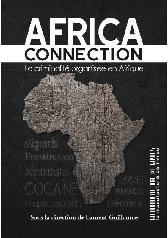 AFRICA CONNECTION - LA CRIMINALITE ORGANISEE EN AFRIQUE