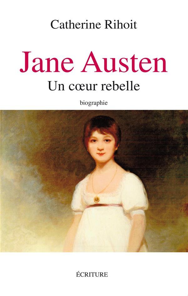 JANE AUSTEN, UN COEUR REBELLE