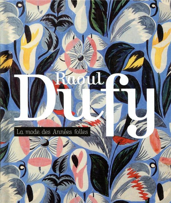 RAOUL DUFY, LA MODE DES ANNEES FOLLES - UNE COLLECTION PARTICULIERE