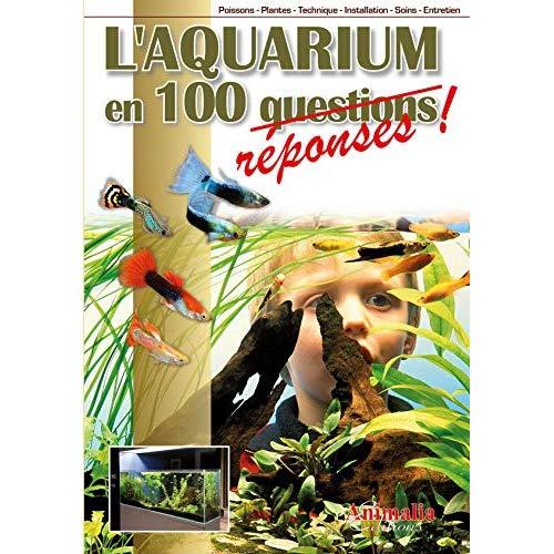 L AQUARIUM EN 100 REPONSES
