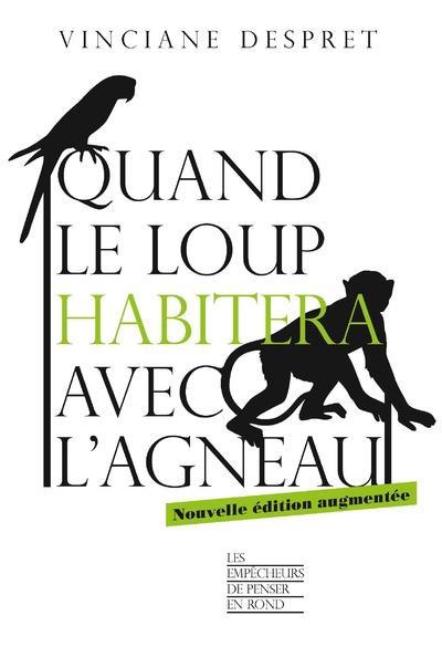 QUAND LE LOUP HABITERA AVEC L'AGNEAU -NOUVELLE EDITION AUGMENTEE-