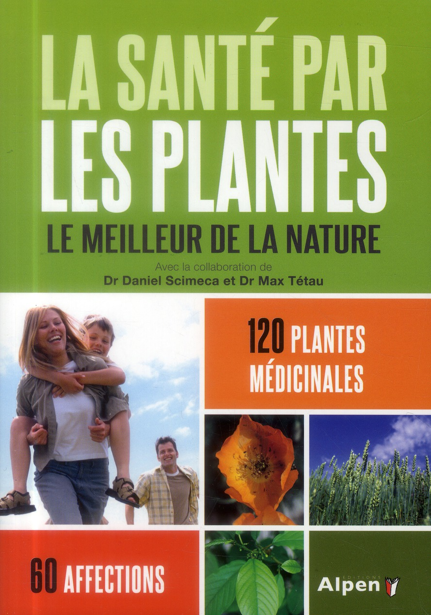 LA SANTE PAR LES PLANTES, LE MEILLEUR DE LA NATURE
