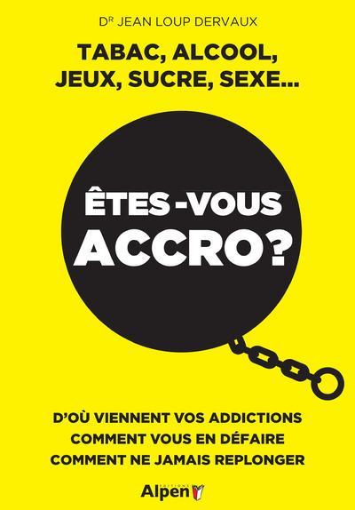 ETES-VOUS ACCRO ?
