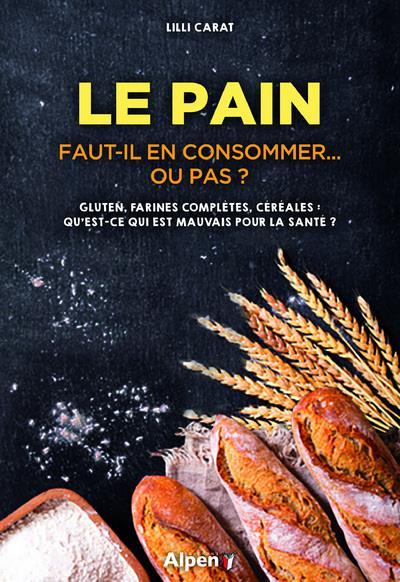 LE PAIN - FAUT-IL EN CONSOMMER... OU PAS ?