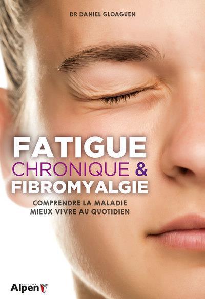 FATIGUE CHRONIQUE & FIBROMYALGIE