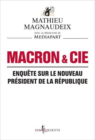 MACRON & CIE - ENQUETE SUR LE NOUVEAU PRESIDENT DE LA REPUBLIQUE