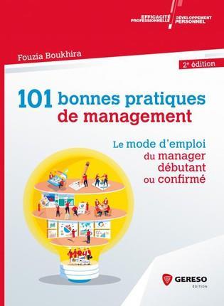 101 BONNES PRATIQUES DE MANAGEMENT - LE MODE D EMPLOI DU MANAGER DEBUTANT OU CONFIRME