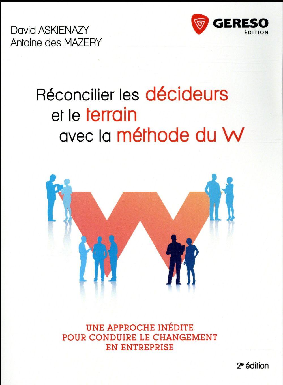 RECONCILIER LES DECIDEURS ET LE TERRAIN AVEC LA METHODE DU W