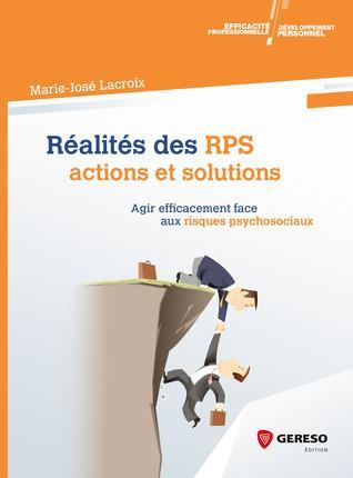 REALITES DES RPS  ACTIONS ET SOLUTIONS - AGIR EFFICACEMENT FACE AUX RISQUES PSYCHOSOCIAUX