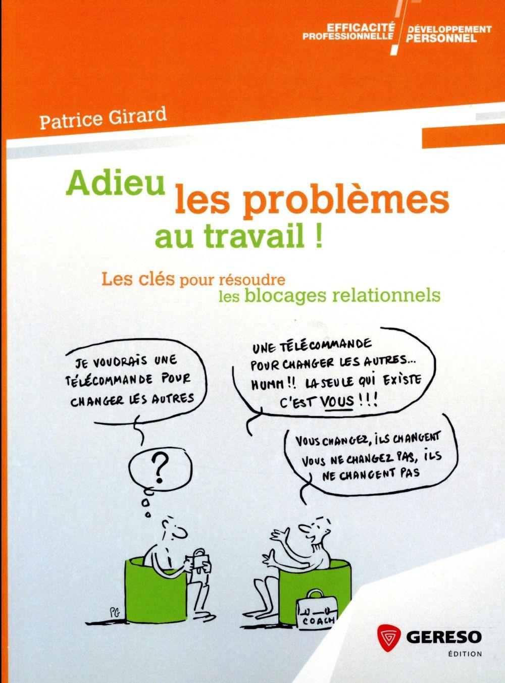 ADIEU LES PROBLEMES AU TRAVAIL