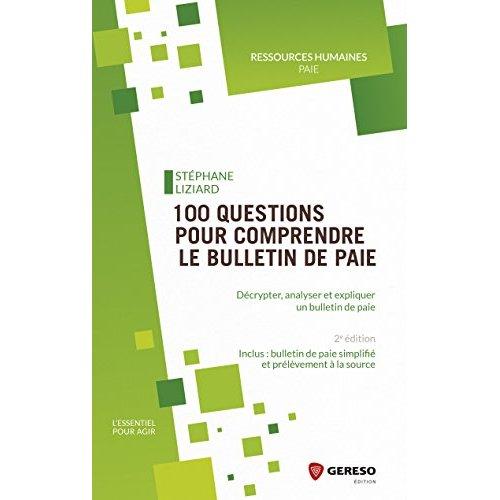 100 QUESTIONS POUR COMPRENDRE LE BULLETIN DE PAIE