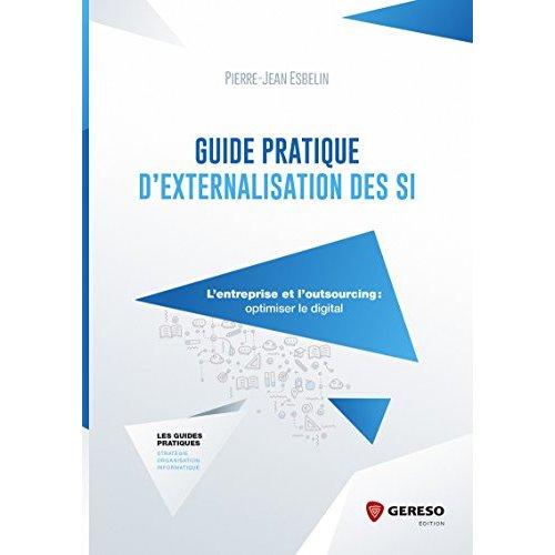 GUIDE PRATIQUE D EXTERNALISATION DES SI
