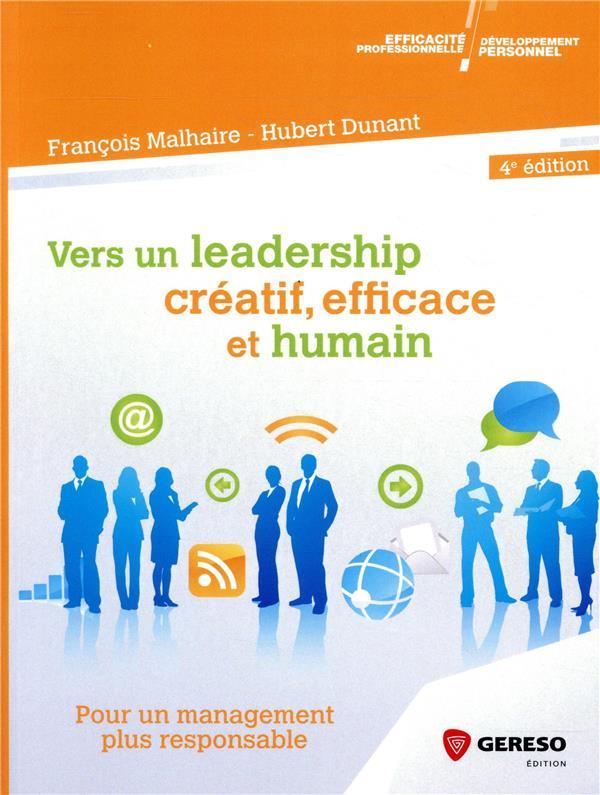 VERS UN LEADERSHIP CREATIF  EFFICACE ET HUMAIN - POUR UN NOUVEAU MANAGEMENT PLUS RESPONSABLE