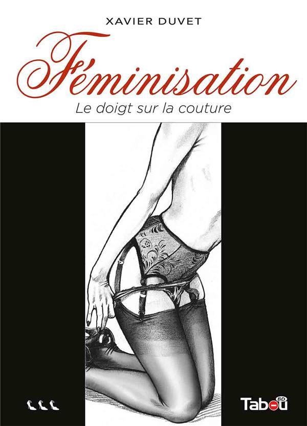 FEMINISATION 3 LE DOIGT SUR LA COUTURE