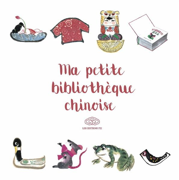 MA PETITE BIBLIOTHEQUE CHINOISE