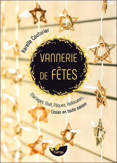 VANNERIE DE FETES - MARIAGES, NOEL, PAQUES, HALLOWEEN... L'OSIER EN TOUTE SAISON