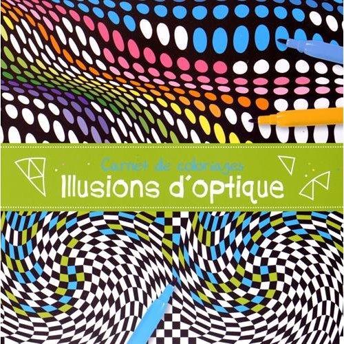 CARNET DE COLORIAGE ILLUSIONS D'OPTIQUE