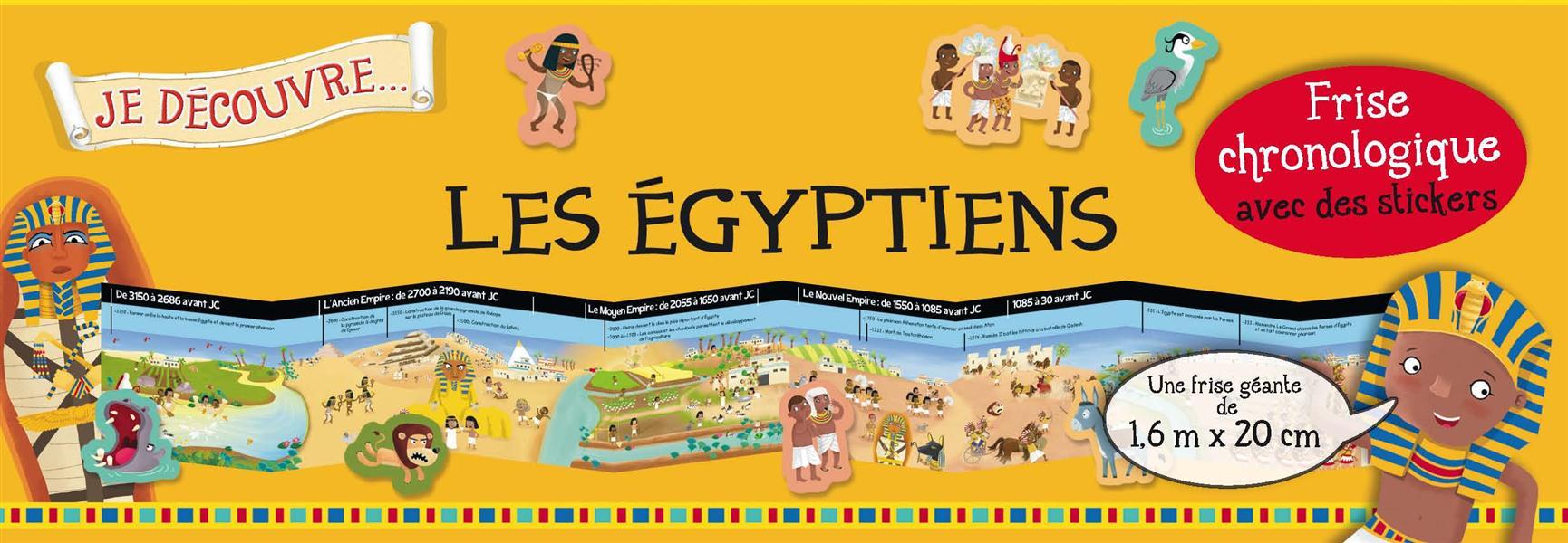 JE DECOUVRE LES EGYPTIENS - FRISE CHRONOLOGIQUE AVEC DES STICKERS